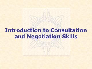 Introduction to Consultation and Negotiation Skills