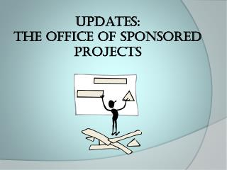Updates: The Office of Sponsored Projects