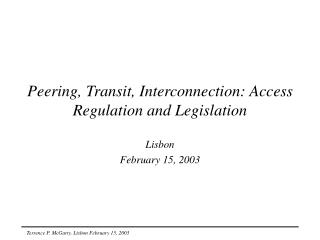 Peering, Transit, Interconnection: Access Regulation and Legislation