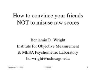 How to convince your friends NOT to misuse raw scores