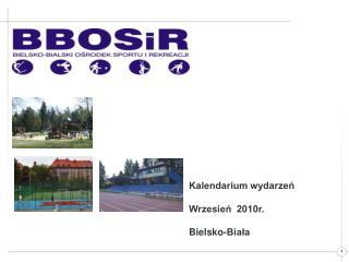 Kalendarium wydarzeń Wrzesień  2010r. Bielsko-Biała