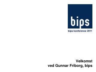 Velkomst ved Gunnar Friborg, bips