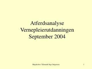 Atferdsanalyse Vernepleierutdanningen  September 2004