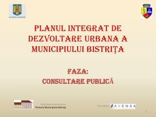 PLANUL INTEGRAT DE DEZVOLTARE URBANA a  municipiului bistri ŢA