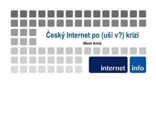 Český Internet po (uši v?) krizi