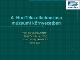 A  HunTéka alkalmazása múzeumi környezetben