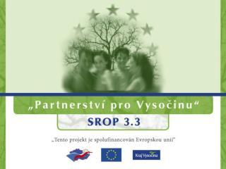 """Statistika subjektů přihlášených do projektu """"Partnerství pro Vysočinu """""""