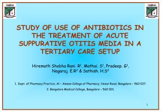 STUDY OF USE OF ANTIBIOTICS IN THE TREATMENT OF ACUTE SUPPURATIVE OTITIS MEDIA IN A TERTIARY CARE SETUP