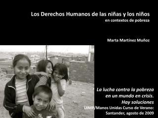 Los Derechos Humanos de las niñas y los niños  en contextos de pobreza Marta Martínez Muñoz