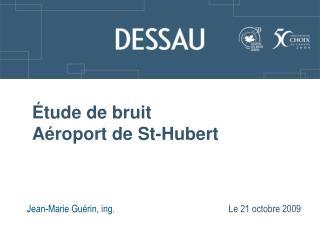 �tude de bruit A�roport de St-Hubert