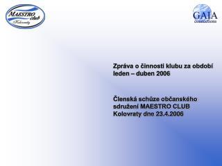 Zpráva o činnosti klubu za období leden – duben 2006