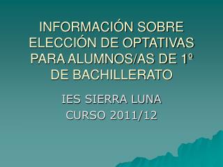 INFORMACIÓN SOBRE ELECCIÓN DE OPTATIVAS PARA ALUMNOS/AS DE 1º DE BACHILLERATO