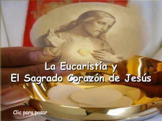 La Eucarist�a y  El Sagrado Coraz�n de Jes�s