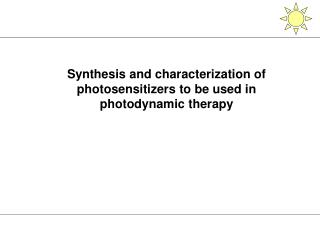 Synthesis and characterization of photosensitizers to be used in photodynamic therapy