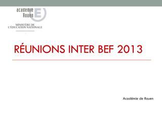 Réunions Inter BEF 2013