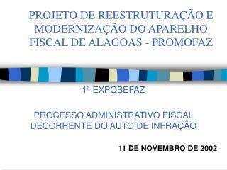 PROJETO DE REESTRUTURAÇÃO E MODERNIZAÇÃO DO APARELHO FISCAL DE ALAGOAS - PROMOFAZ