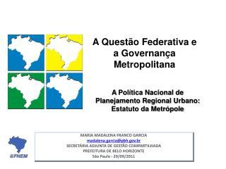 A  Política Nacional de Planejamento Regional Urbano: Estatuto da Metrópole