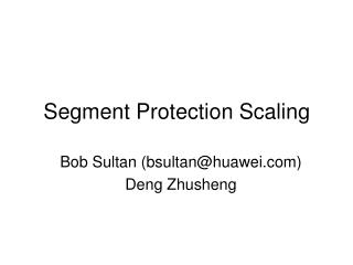 Segment Protection Scaling