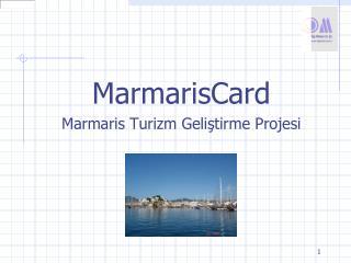 MarmarisCard  Marmaris Turizm Geliştirme Projesi