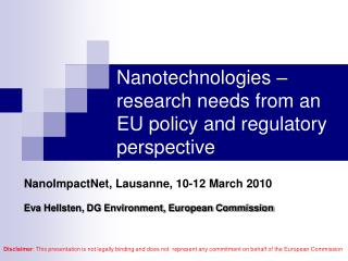 Nanotechnologies – research needs from an EU policy and regulatory perspective