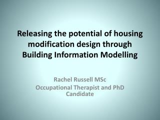 Releasing the potential of housing modification design through Building Information Modelling