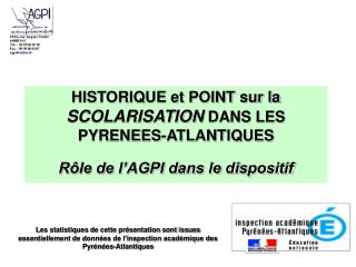 HISTORIQUE et POINT sur la  SCOLARISATION  DANS LES              PYRENEES-ATLANTIQUES