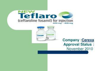 Company : Cerexa Approval Status : November 2010