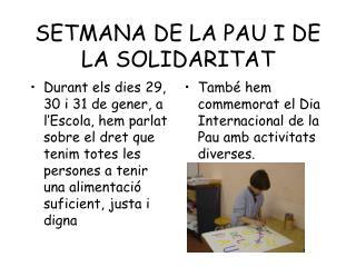 SETMANA DE LA PAU I DE LA SOLIDARITAT