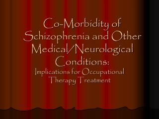 Co-Morbidity of Schizophrenia and Other Medical/Neurological Conditions: