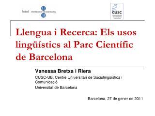 Llengua i Recerca: Els usos ling��stics al Parc Cient�fic de Barcelona