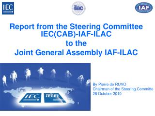 Report from the Steering Committee IECCAB-IAF-ILAC to the  Joint General Assembly IAF-ILAC