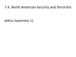 7.4. North American Security and Terrorism