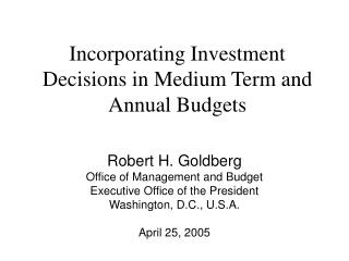Incorporating Investment Decisions in Medium Term and Annual Budgets