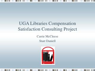 UGA Libraries Compensation Satisfaction Consulting Project