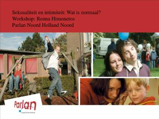 Seksualiteit en intimiteit: Wat is normaal? Workshop: Renna Himonetos Parlan Noord Holland Noord
