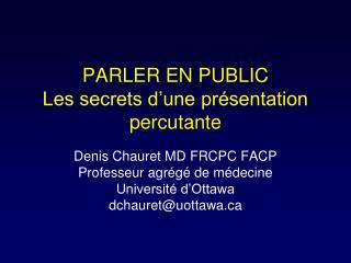 PARLER EN PUBLIC Les secrets d'une présentation percutante
