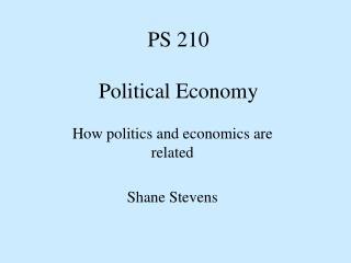 PS 210  Political Economy