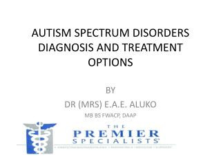 AUTISM SPECTRUM DISORDERS  DIAGNOSIS AND TREATMENT OPTIONS