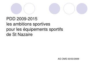 PDD 2009-2015 les ambitions sportives pour les équipements sportifs de St Nazaire