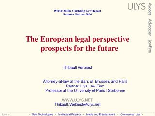 World Online Gambling Law Report  Summer Retreat 2004 The European legal perspective