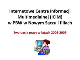 Internetowe Centra Informacji Multimedialnej (ICIM)   w PBW w Nowym Sączu i filiach