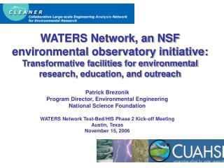 Patrick Brezonik Program Director, Environmental Engineering National Science Foundation