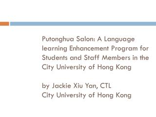 BY	Jackie Xiu Yan 	City University of Hong Kong