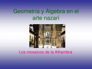 Geometr�a y �lgebra en el arte nazar�