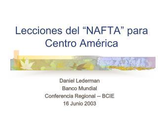 """Lecciones del """"NAFTA"""" para Centro América"""