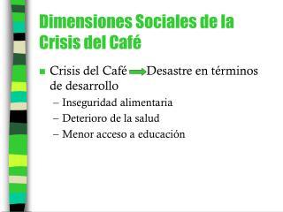 Dimensiones Sociales de la Crisis del Café