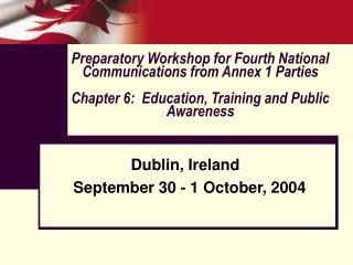 Dublin, Ireland   September 30 - 1 October, 2004