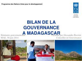 BILAN DE LA GOUVERNANCE  A MADAGASCAR