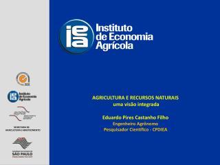 AGRICULTURA E RECURSOS NATURAIS  uma visão  integrada Eduardo Pires Castanho Filho
