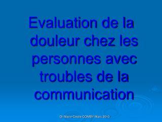 Evaluation de la douleur chez les personnes avec troubles de la communication